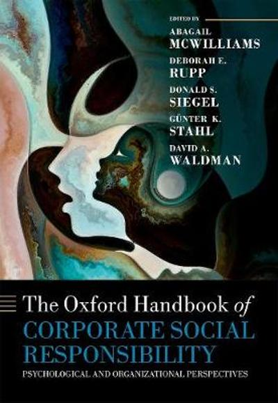 The Oxford Handbook of Corporate Social Responsibility - Abagail McWilliams