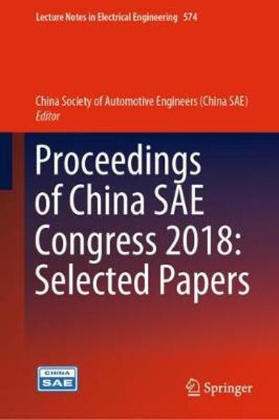 Proceedings of China SAE Congress 2018: Selected Papers - China Society of Automotive Engineers (China SAE)