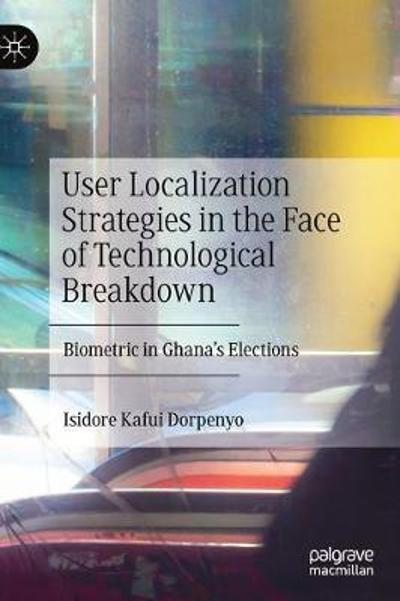 User Localization Strategies in the Face of Technological Breakdown - Isidore Kafui Dorpenyo