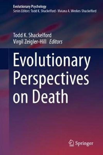 Evolutionary Perspectives on Death - Todd K. Shackelford