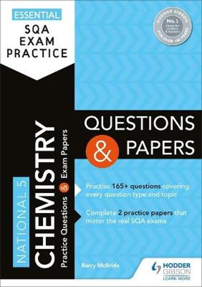 Essential SQA Exam Practice: National 5 Chemistry Questions and Papers - Barry McBride