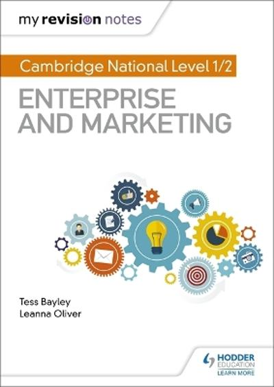 My Revision Notes: Cambridge National Level 1/2 Enterprise and Marketing - Tess Bayley
