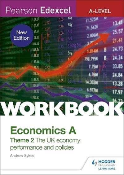 Pearson Edexcel A-Level Economics A Theme 2 Workbook: The UK economy - performance and policies - Andrew Sykes