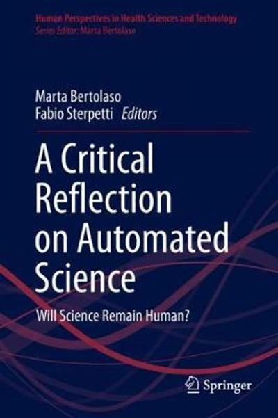A Critical Reflection on Automated Science - Marta Bertolaso