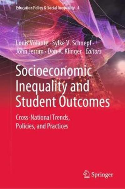 Socioeconomic Inequality and Student Outcomes - Louis Volante