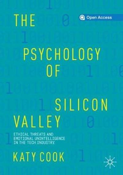 The Psychology of Silicon Valley - Katy Cook