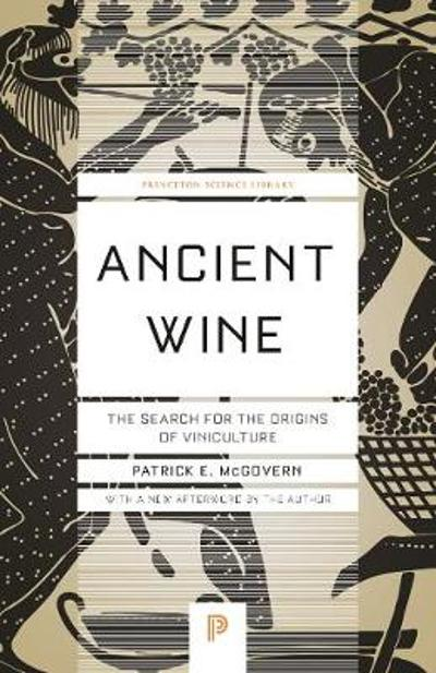 Ancient Wine - Patrick E. McGovern