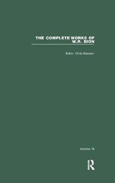 The Complete Works of W.R. Bion - W. R. Bion