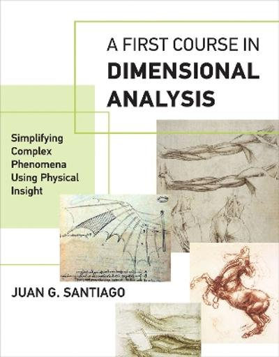 A First Course in Dimensional Analysis - Juan G. Santiago