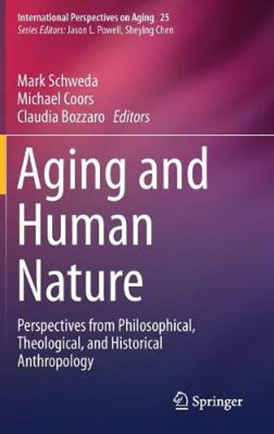 Aging and Human Nature - Mark Schweda