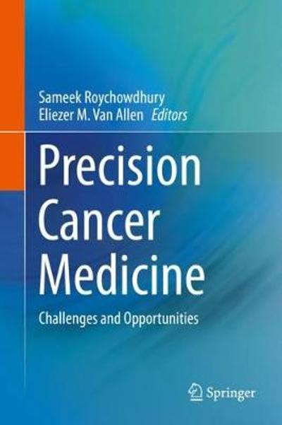 Precision Cancer Medicine - Sameek Roychowdhury