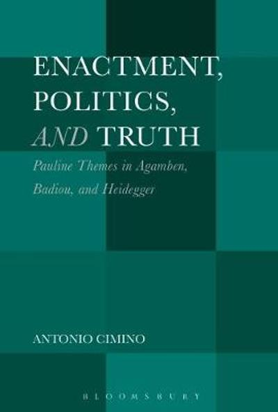 Enactment, Politics, and Truth - Antonio Cimino