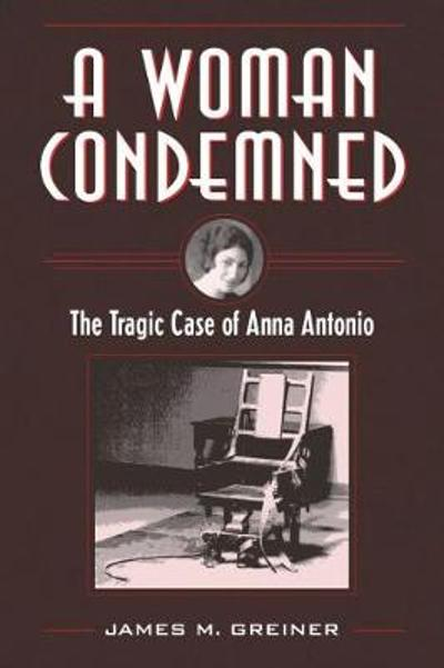 A Woman Condemned - James M. Greiner