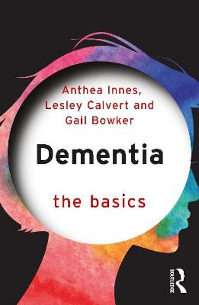 Dementia: The Basics - Anthea Innes