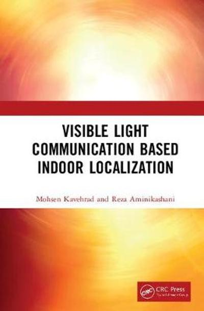 Visible Light Communication Based Indoor Localization - Mohsen Kavehrad