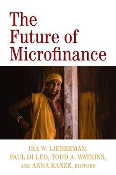 The Future of Microfinance - Ira W. Lieberman