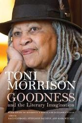 Goodness and the Literary Imagination - Toni Morrison David Carrasco Stephanie Paulsell Mara Willard