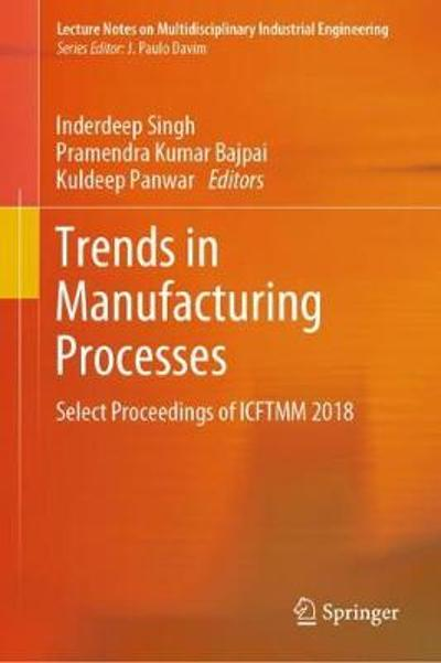 Trends in Manufacturing Processes - Inderdeep Singh