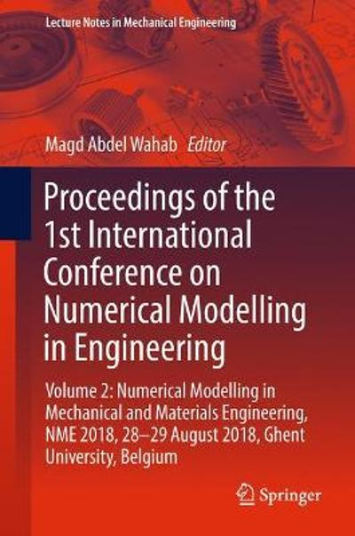 Proceedings of the 1st International Conference on Numerical Modelling in Engineering - Magd Abdel Wahab