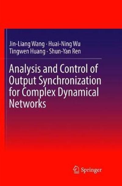 Analysis and Control of Output Synchronization for Complex Dynamical Networks - Jin-Liang Wang