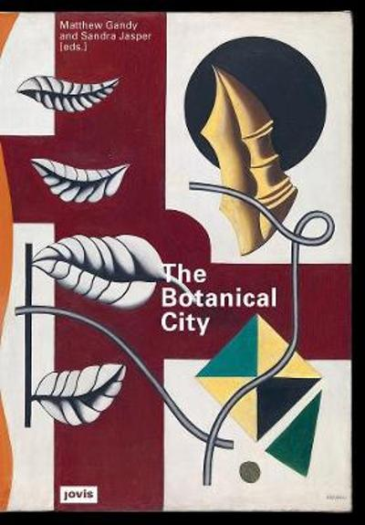 The Botanical City - Matthew Gandy