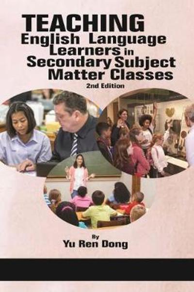 Teaching English Language Learners in Secondary Subject Matter Classes - Yu Ren Dong