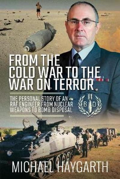 From the Cold War to the War on Terror - Michael Haygarth