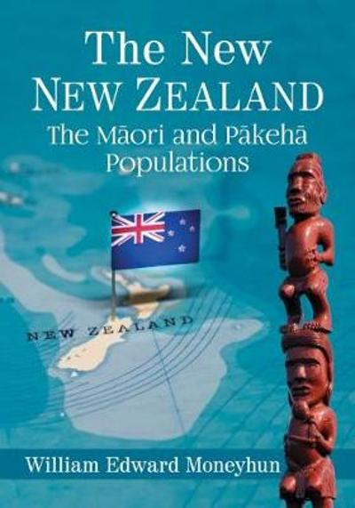 The New New Zealand - William Edward Moneyhun