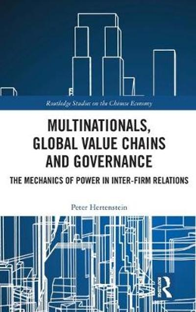 Multinationals, Global Value Chains and Governance - Peter Hertenstein