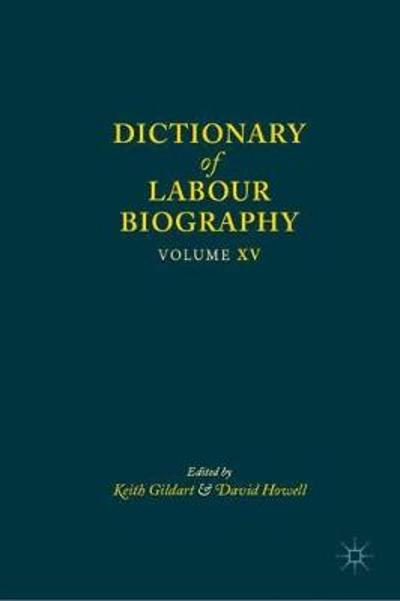 Dictionary of Labour Biography - Keith Gildart