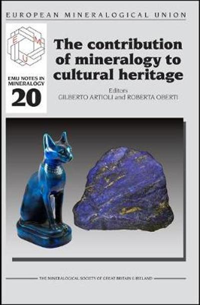 The Contribution of Mineralogy to Cultural Heritage - Gilberto Artioli