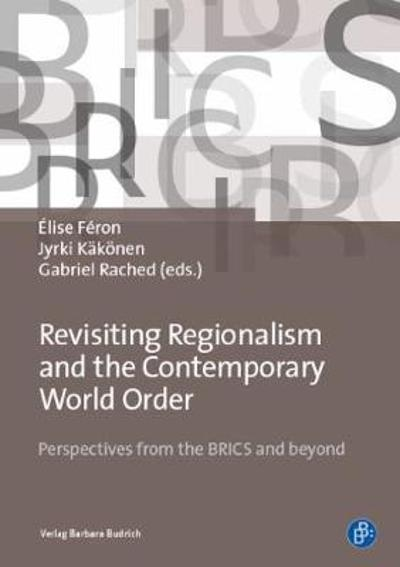 Revisiting Regionalism and the Contemporary World Order - Elise Feron