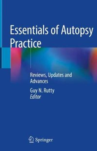 Essentials of Autopsy Practice - Guy N. Rutty