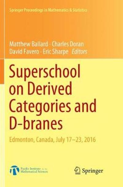 Superschool on Derived Categories and D-branes - Matthew Ballard