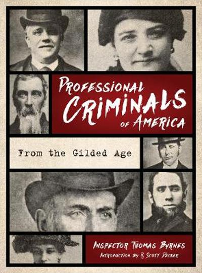 Professional Criminals of America - Thomas Byrnes