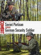Soviet Partisan vs German Security Soldier - Dr Alexander Hill Johnny Shumate