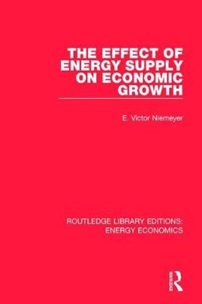 The Effect of Energy Supply on Economic Growth - E. Victor Niemeyer