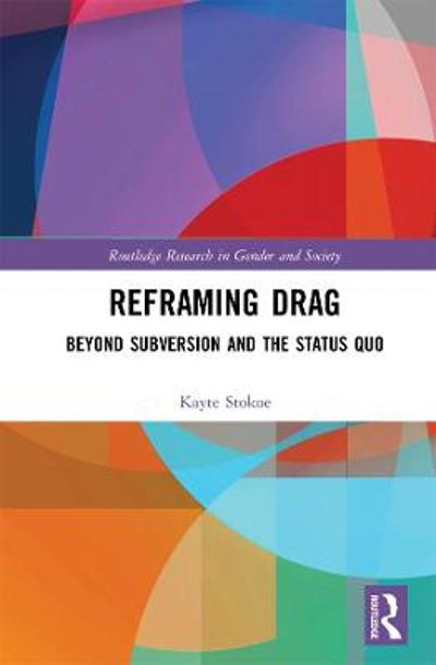Reframing Drag - Kayte Stokoe