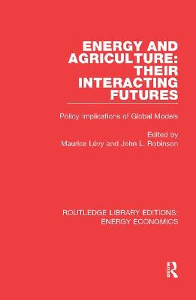 Energy and Agriculture: Their Interacting Futures - Maurice Levy
