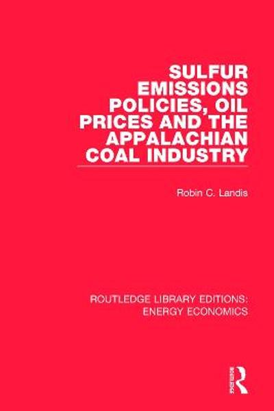 Sulfur Emissions Policies, Oil Prices and the Appalachian Coal Industry - Robin Landis