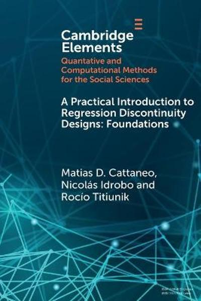 A Practical Introduction to Regression Discontinuity Designs - Matias D. Cattaneo