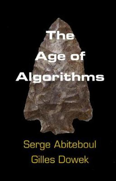 The Age of Algorithms - Serge Abiteboul