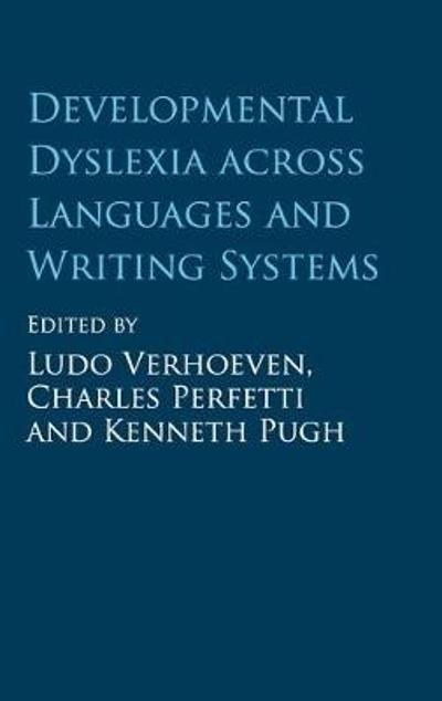 Developmental Dyslexia across Languages and Writing Systems - Ludo Verhoeven