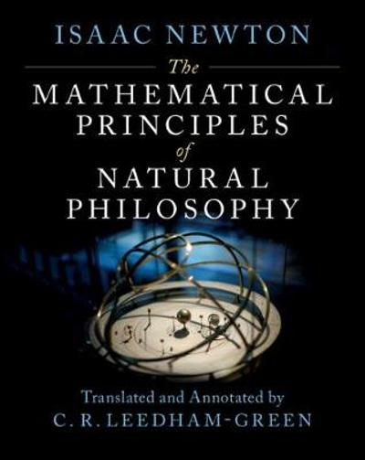 The Mathematical Principles of Natural Philosophy - Isaac Newton
