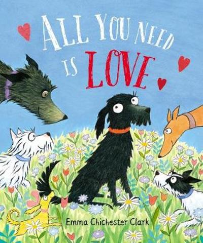 All You Need is Love - Emma Chichester Clark