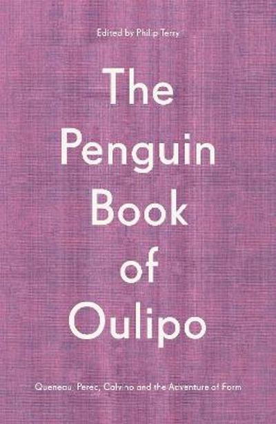 The Penguin Book of Oulipo - Philip Terry