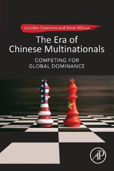 The Era of Chinese Multinationals - Lourdes Casanova