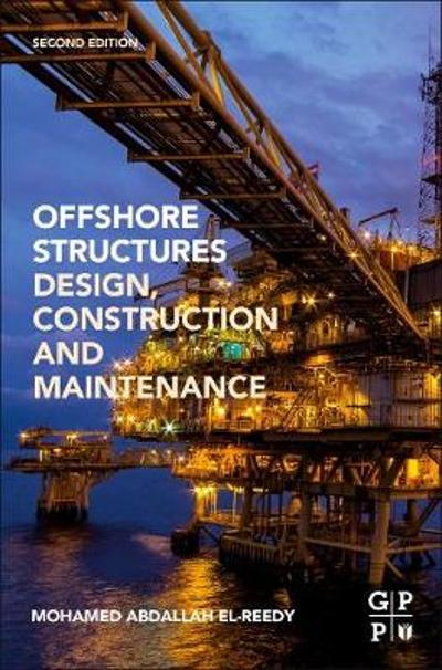 Offshore Structures - Mohamed A. El-Reedy