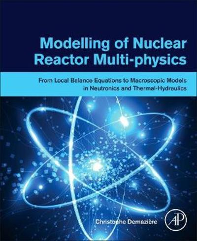 Modelling of Nuclear Reactor Multi-physics - Christophe Demaziere