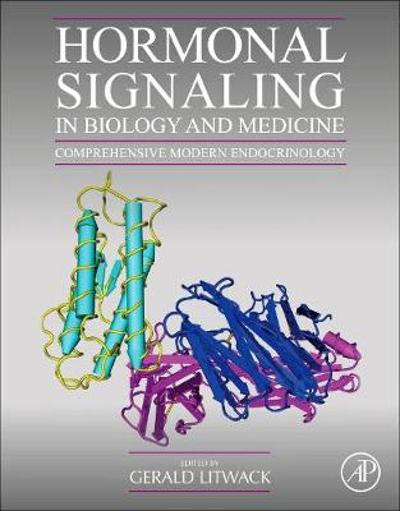 Hormonal Signaling in Biology and Medicine - Gerald Litwack